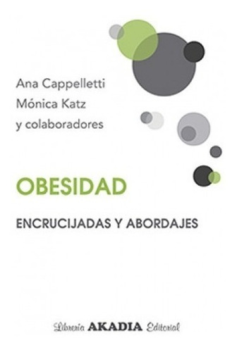 Obesidad Encrucijadas Y Abordajes Katz Cappelletti