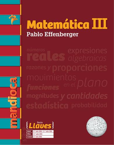 Imagen 1 de 1 de Matemática 3 Serie Llaves (p. Effenberger) - Mandioca -