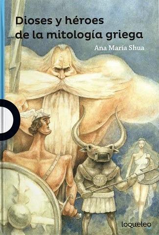 Dioses Y Heroes De La Mitologia Griega / Ana Maria Shua