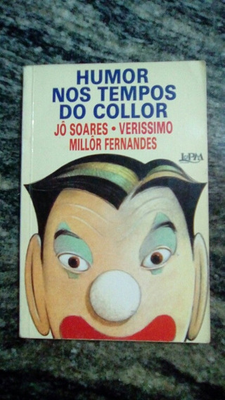 Humor Nos Tempos Do Collor - Jô Soares,veríssimo, Millor