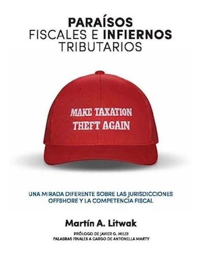 Imagen 1 de 1 de Libro Paraísos Fiscales E Infiernos Tributarios - Litwak