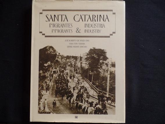 José Roberto De Souza Dias - Santa Catarina Imigrantes E Ind