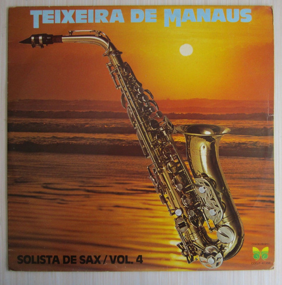Lp Teixeira De Manaus Solista De Sax Vol 4