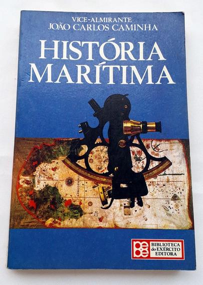 Livro História Marítima Vice Almirante João Carlos Caminha