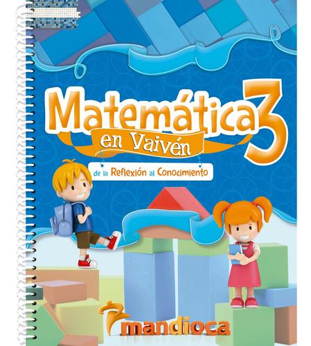 Matemática En Vaivén 3 - Editorial Mandioca