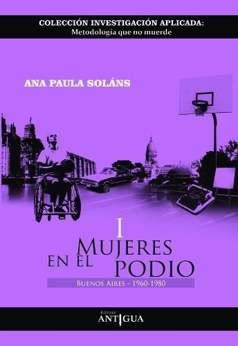 Libro - Mujeres En El Podio I, De Ana Paula Solans