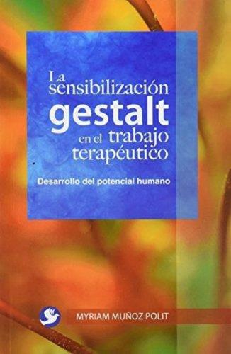 La Sensibilizacion Gestalt En El Trabajo Terapeutico
