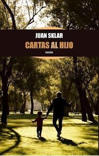 Cartas Al Hijo - Sklar Juan