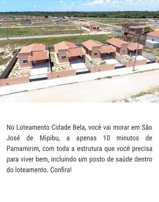 Terreno No Cidade Bela São Jose De Mipibu Rn 10x20