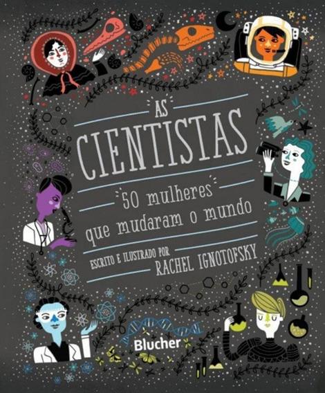 Cientistas, As - 50 Mulheres Que Mudaram O Mundo