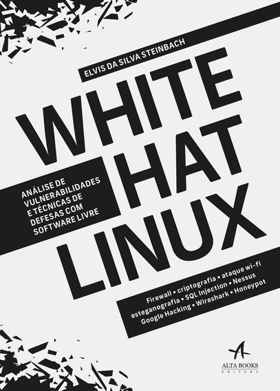White Hat Linux - Análise De Vulnerabilidades E Técnicas D