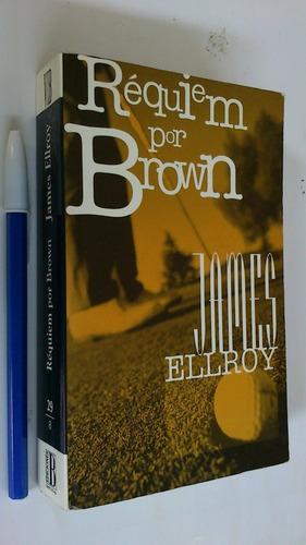 Imagen 1 de 2 de Réquiem Por Brown - James Ellroy