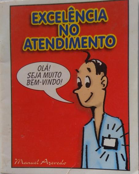 Excelência No Atendimento / Manuel Azevedo.