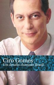 Um Desafio Chamado Brasil - Ciro Gomes - Envio Imediato