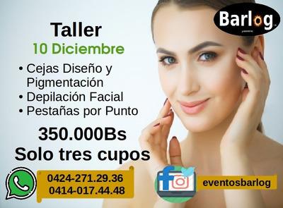 Taller Cejas - Pestañas Depilación Limpieza Facial.