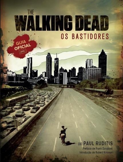 Livro The Walking Dead - Os Bastidores - Guia Oficial