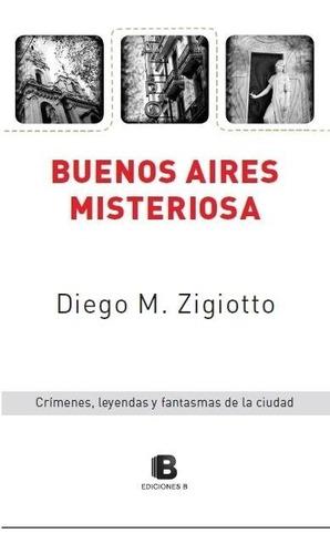 Libro Buenos Aires Misteriosa, De Diego M. Zigiotto