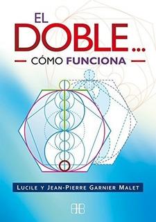 El Doble - Cambia Tu Futuro Apertur - Garnier Malet- 2 Libro