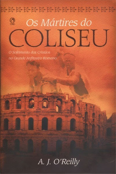 Livro A.j.o.reilly - Mártires Do Coliseu