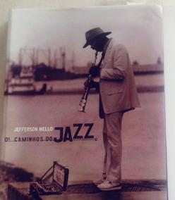Os Caminhos Do Jazz - Jefferson Mello - Livro De Forografias