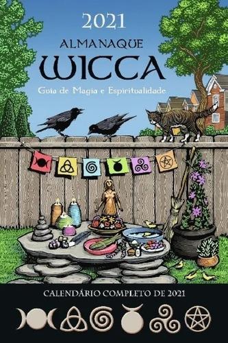 Guia De Magia E Espiritualidade Almanaque Wicca 2021