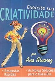 Exercite Sua Criatividade - Como Você Po Ana Alvarez