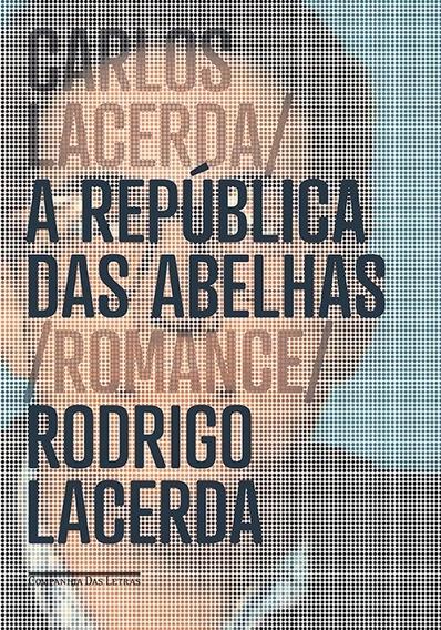 Carlos Lacerda:a República Das Abelhas - Livro
