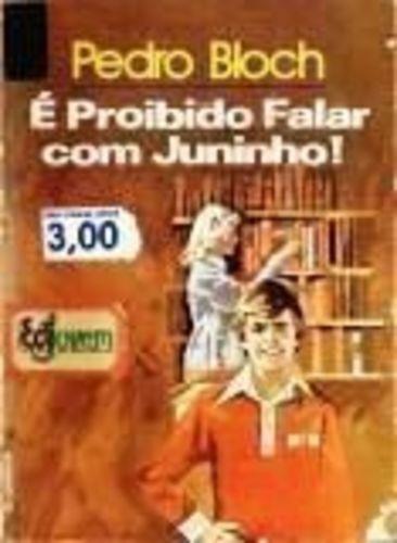 Livro É Proibido Falar Com Juninho Pedro Bloch