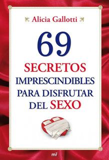 69 Secretos Impredesibles Para Difrutar De Sexo- Gallotti