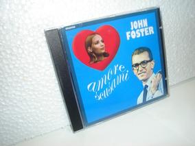 John Foster Amore Scusami Cd Remaster Música Italiana