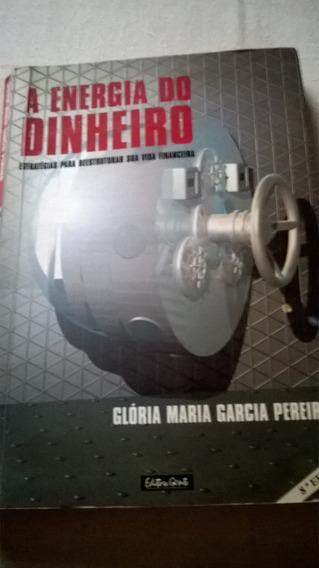 A Energia Do Dinheiro Gloria Maria Garcia Pereira - 8ª Ed.