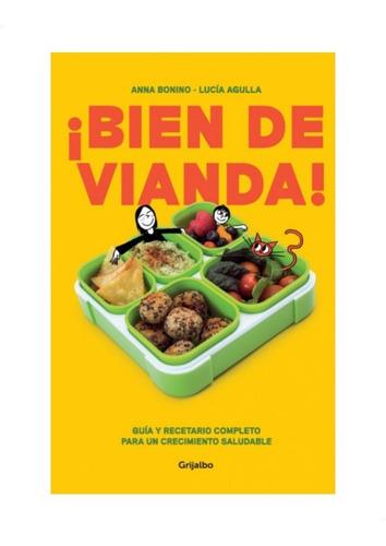 ¡bien De Vianda! » Anna Bonino Y Lucía Agulla