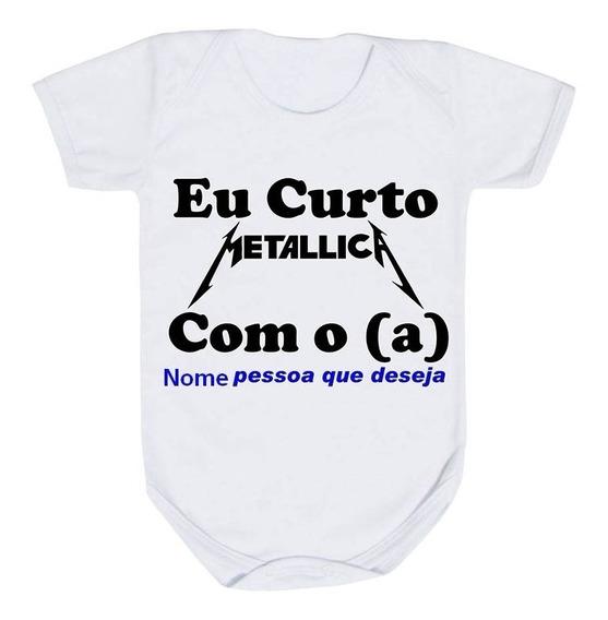 Body Bebê Rock Eu Curto Metallica Com O(a)nome Da Pessoa