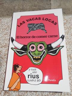 Las Vacas Locas El Horror De Comer Carne Rius