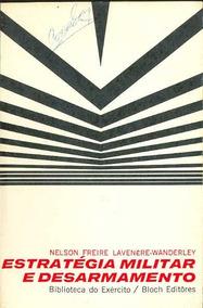 Livro Estratégia Militar E Desarmamento Bibliex 1969