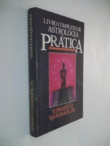 * Livro Completo De Astrologia Prática - Edward Hammack Jr.