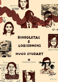 Borboletas E Lobisomens - Guerrilheiros Do Araguaia, Studart