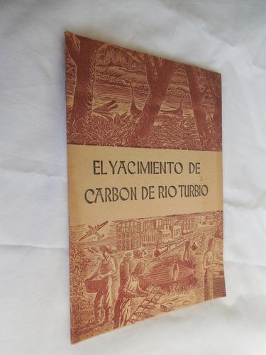 El Yacimiento De Carbon De Rio Turbio Año 1947