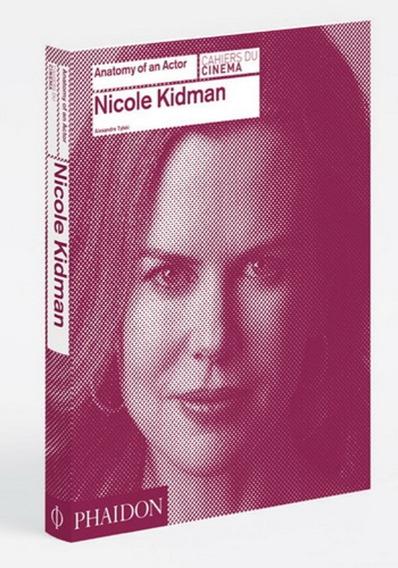 Anatomy Of An Actor. Nicole Kidman