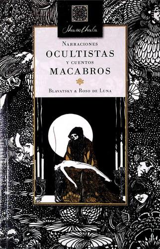Narraciones Ocultistas Y Cuentos Macabros / Blavatsky