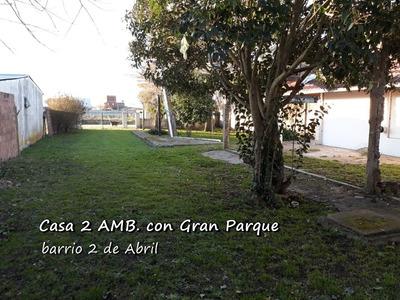 Casa 2 Amb. Con Parque