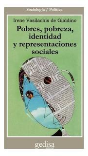 Pobres Y Representaciones Sociales, Vasilachis, Ed. Gedisa