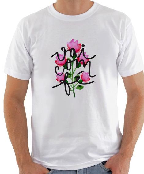 Camisa Camiseta Blusa Unissex Vai Com Fé Frase Modinha 1070