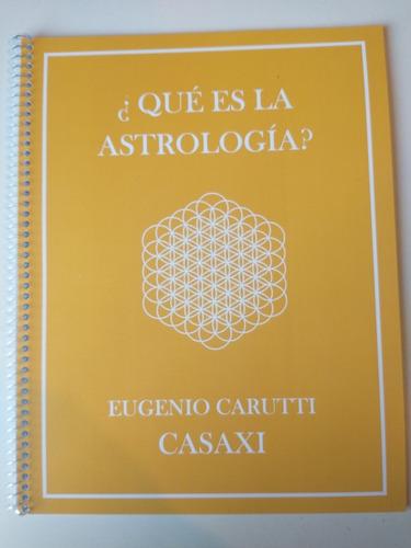 Qué Es La Astrología Eugenio Carutti