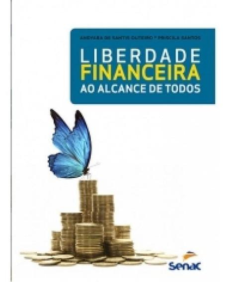 Liberdade Financeira Ao Alcance De Todos - Senac