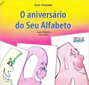 O Aniversário Do Seu Alfabeto Livro Amir Piedade