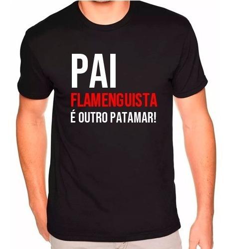 Camisas Dia Dos Pais Flamengo Outro Patamar
