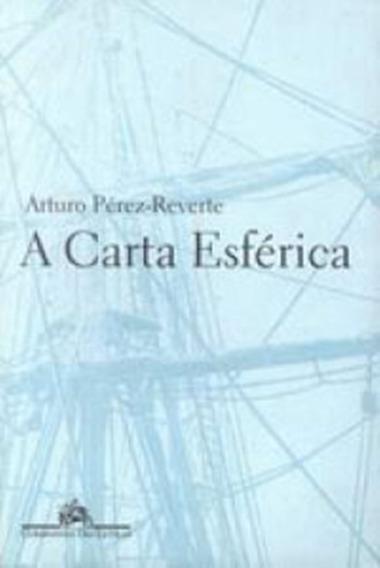 Livro A Carta Esférica Arturo Pérez-reverte 2001