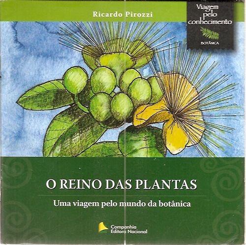 Reino Das Plantas, O: Uma Viagem Pelo Mu Pirozzi, Ricardo