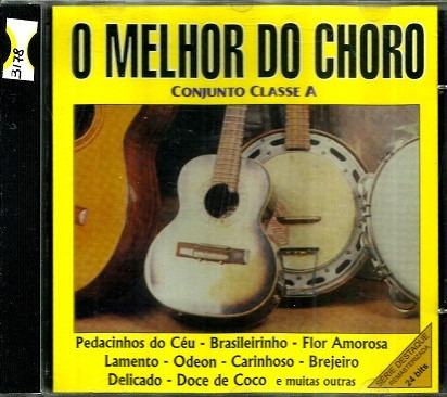 Cd / Conjunto Classe A (2001) O Melhor Do Choro